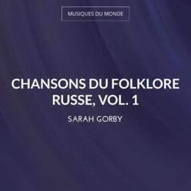 Chansons du folklore russe, vol. 1