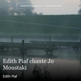 Edith Piaf chante Jo Moustaki