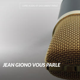 Jean Giono vous parle