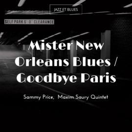 Mister New Orleans Blues / Goodbye Paris