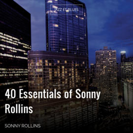40 Essentials of Sonny Rollins