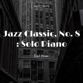 Jazz Classic, No. 8 : Solo Piano