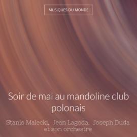 Soir de mai au mandoline club polonais