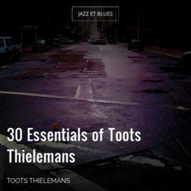 30 Essentials of Toots Thielemans