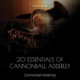 20 Essentials of Cannonball Adderley