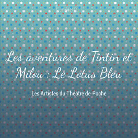 Les aventures de Tintin et Milou : Le Lotus Bleu