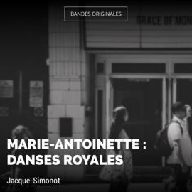 Marie-Antoinette : Danses royales