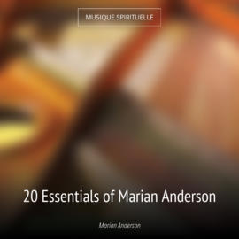 20 Essentials of Marian Anderson