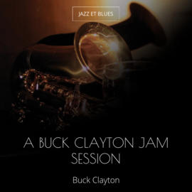 A Buck Clayton Jam Session