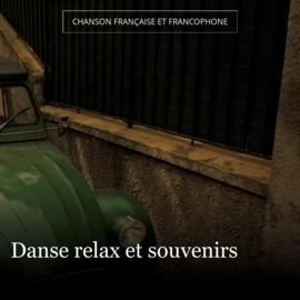 Danse relax et souvenirs