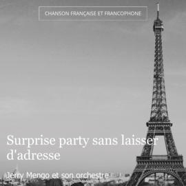 Surprise party sans laisser d'adresse