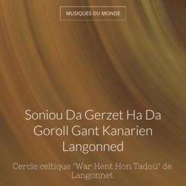 Soniou Da Gerzet Ha Da Goroll Gant Kanarien Langonned