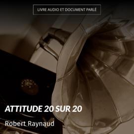 Attitude 20 sur 20