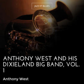 Anthony West and His Dixieland Big Band, Vol. 1