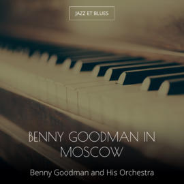 Benny Goodman in Moscow