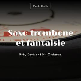 Saxo-trombone et fantaisie
