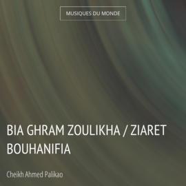 Bia Ghram Zoulikha / Ziaret Bouhanifia