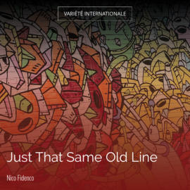 Just That Same Old Line