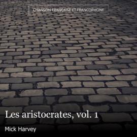 Les aristocrates, vol. 1