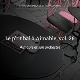 Le p'tit bal à Aimable, vol. 26