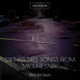 """Swings Hits Songs from """"My Fair Lady"""""""