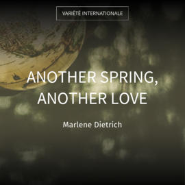 Another Spring, Another Love