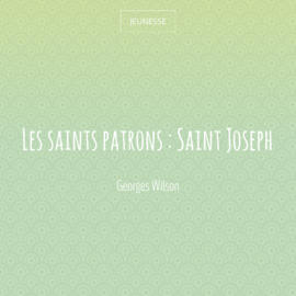 Les saints patrons : Saint Joseph