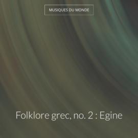 Folklore grec, no. 2 : Egine
