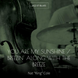 You Are My Sunshine / Breezin' Along with the Breeze