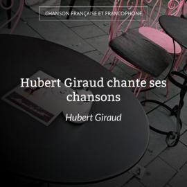 Hubert Giraud chante ses chansons