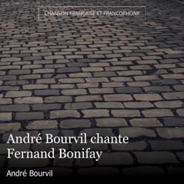 André Bourvil chante Fernand Bonifay