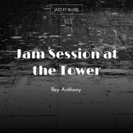 Jam Session at the Tower