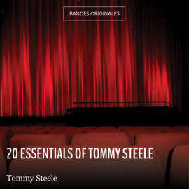 20 Essentials of Tommy Steele