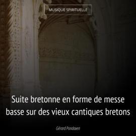 Suite bretonne en forme de messe basse sur des vieux cantiques bretons