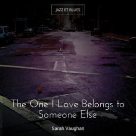 The One I Love Belongs to Someone Else
