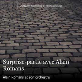 Surprise-partie avec Alain Romans