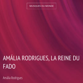 Amália Rodrigues, La Reine Du Fado
