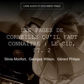 Les pages de Corneille qu'il faut connaître : Le Cid, pt. 2