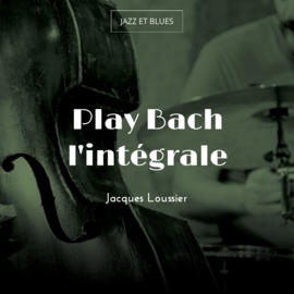 Play Bach l'intégrale