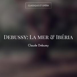 Debussy: La mer & Ibéria