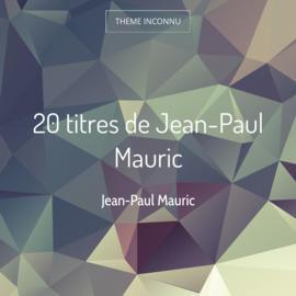 20 titres de Jean-Paul Mauric