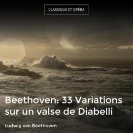 Beethoven: 33 Variations sur un valse de Diabelli