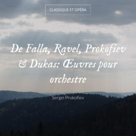 De Falla, Ravel, Prokofiev & Dukas: Œuvres pour orchestre