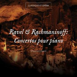 Ravel & Rachmaninoff: Concertos pour piano