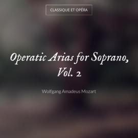 Operatic Arias for Soprano, Vol. 2