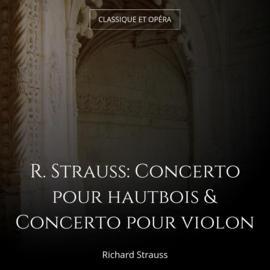 R. Strauss: Concerto pour hautbois & Concerto pour violon