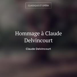 Hommage à Claude Delvincourt