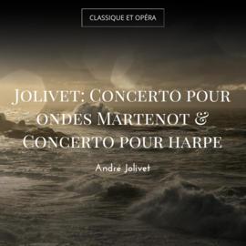 Jolivet: Concerto pour ondes Martenot & Concerto pour harpe
