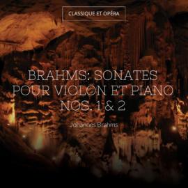 Brahms: Sonates pour violon et piano Nos. 1 & 2