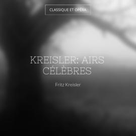 Kreisler: Airs célèbres